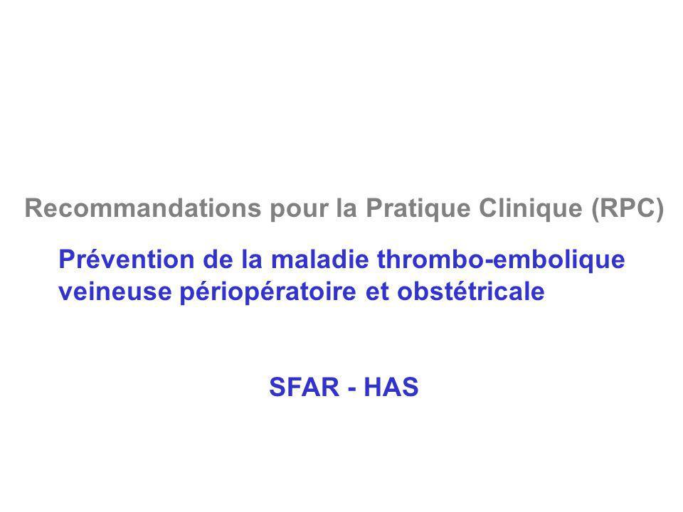 Prévention de la maladie thrombo-embolique veineuse périopératoire et obstétricale SFAR - HAS Recommandations pour la Pratique Clinique (RPC)
