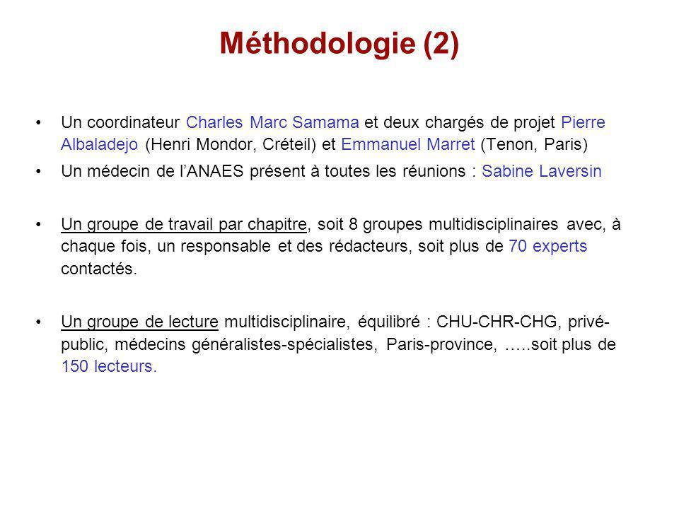 Méthodologie (2) Un coordinateur Charles Marc Samama et deux chargés de projet Pierre Albaladejo (Henri Mondor, Créteil) et Emmanuel Marret (Tenon, Pa