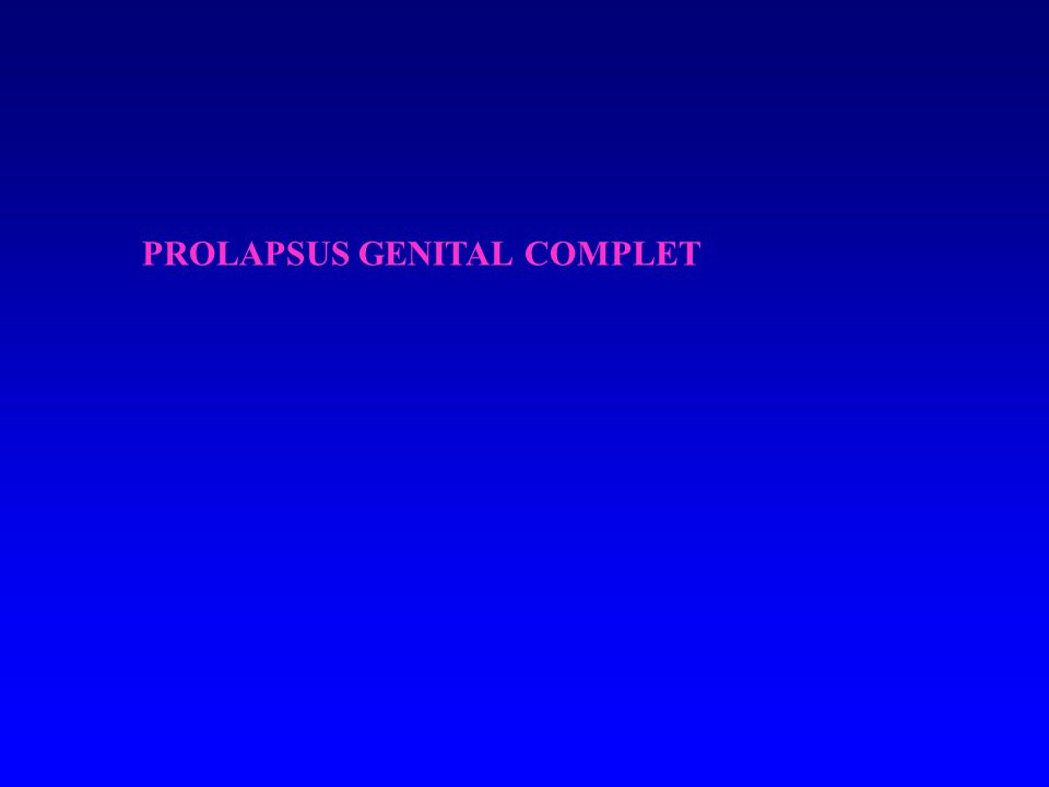 PROLAPSUS GENITAL COMPLET