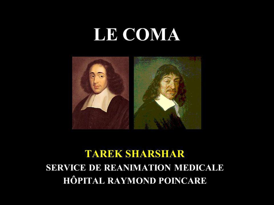 LE COMA TAREK SHARSHAR SERVICE DE REANIMATION MEDICALE HÔPITAL RAYMOND POINCARE