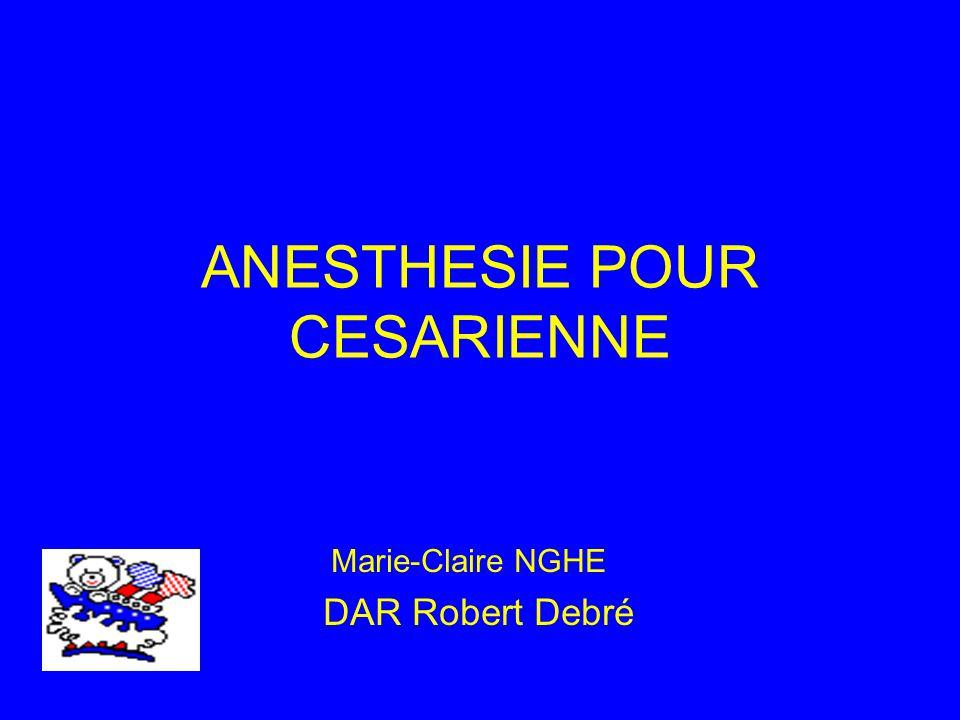 ANESTHESIE POUR CESARIENNE Marie-Claire NGHE DAR Robert Debré