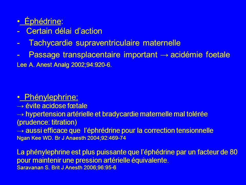 -Certain délai daction - Tachycardie supraventriculaire maternelle - Passage transplacentaire important acidémie foetale Lee A. Anest Analg 2002;94:92