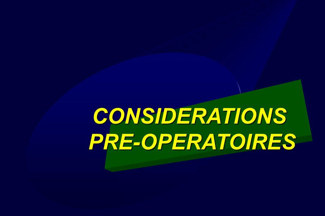 CONSIDERATIONSPRE-OPERATOIRES