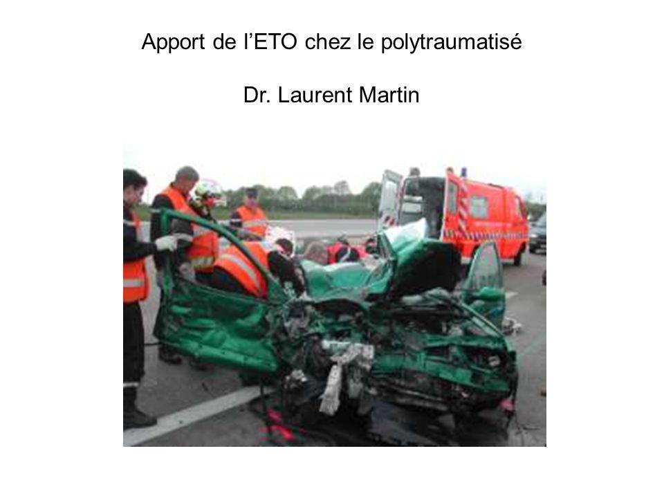 Apport de lETO chez le polytraumatisé Dr. Laurent Martin
