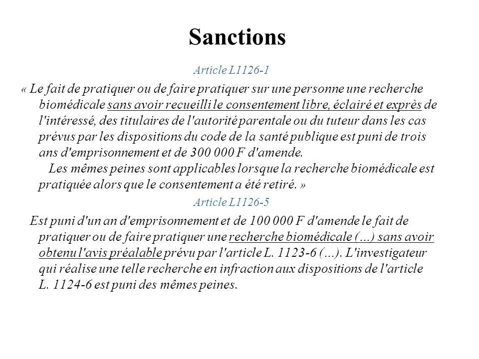 Sanctions Article L1126-1 « Le fait de pratiquer ou de faire pratiquer sur une personne une recherche biomédicale sans avoir recueilli le consentement