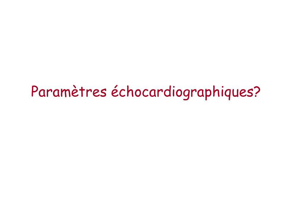 Paramètres échocardiographiques?