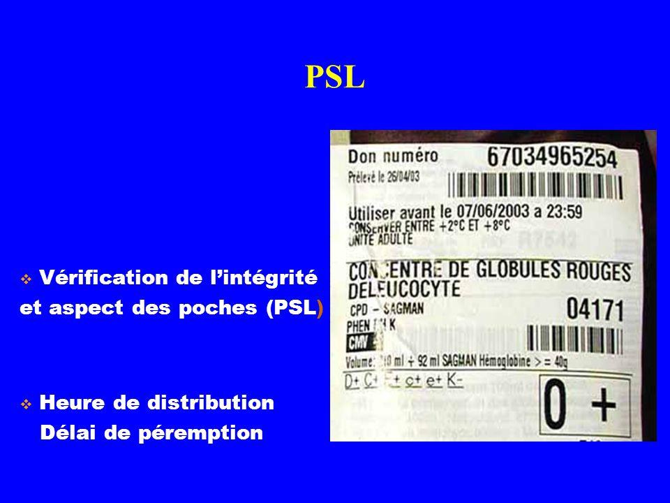PSL Heure de distribution Délai de péremption Vérification de lintégrité et aspect des poches (PSL)