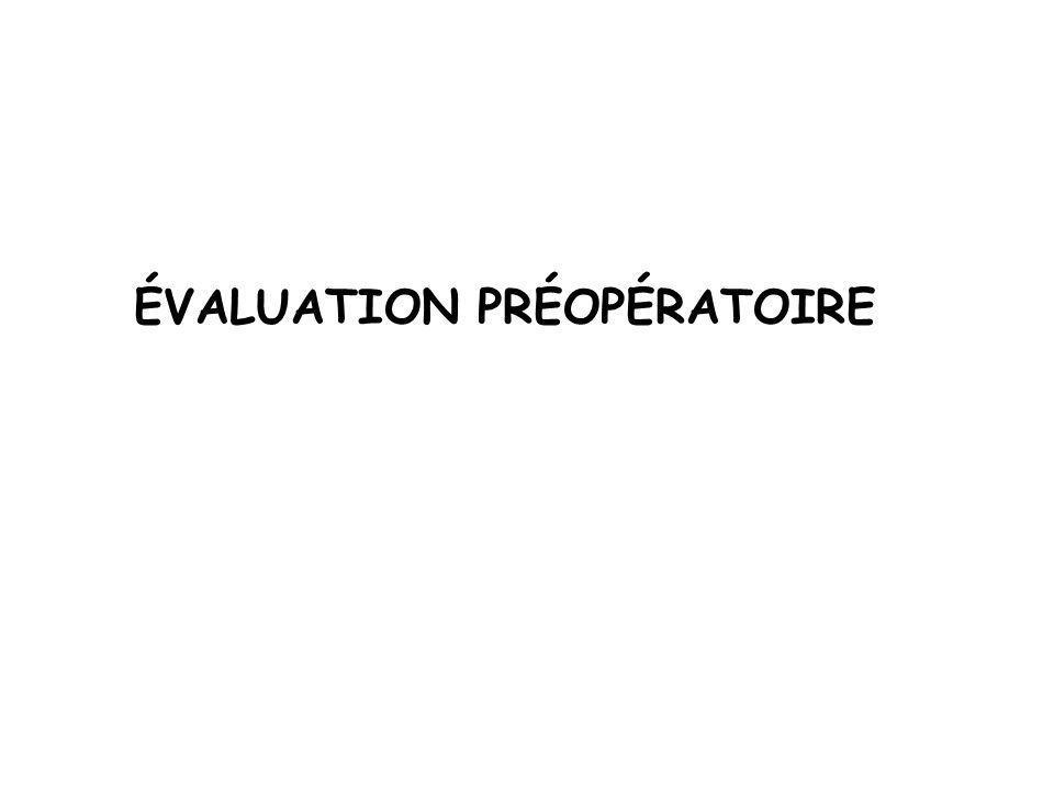 ÉVALUATION PRÉOPÉRATOIRE