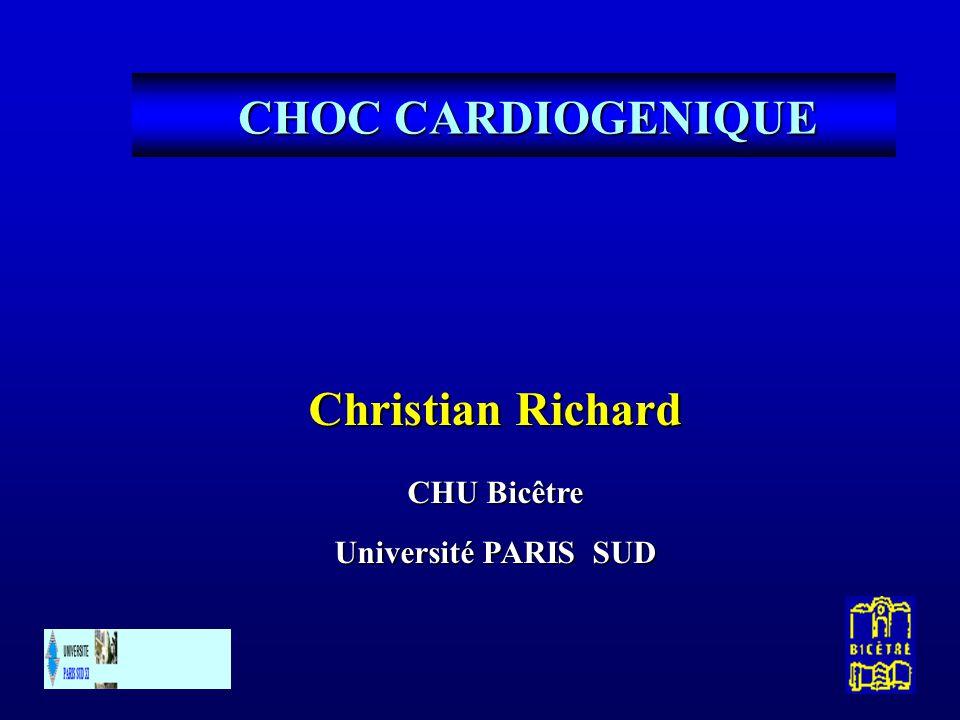 Christian Richard CHU Bicêtre Université PARIS SUD CHOC CARDIOGENIQUE
