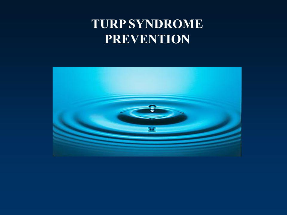 TURP SYNDROME PREVENTION