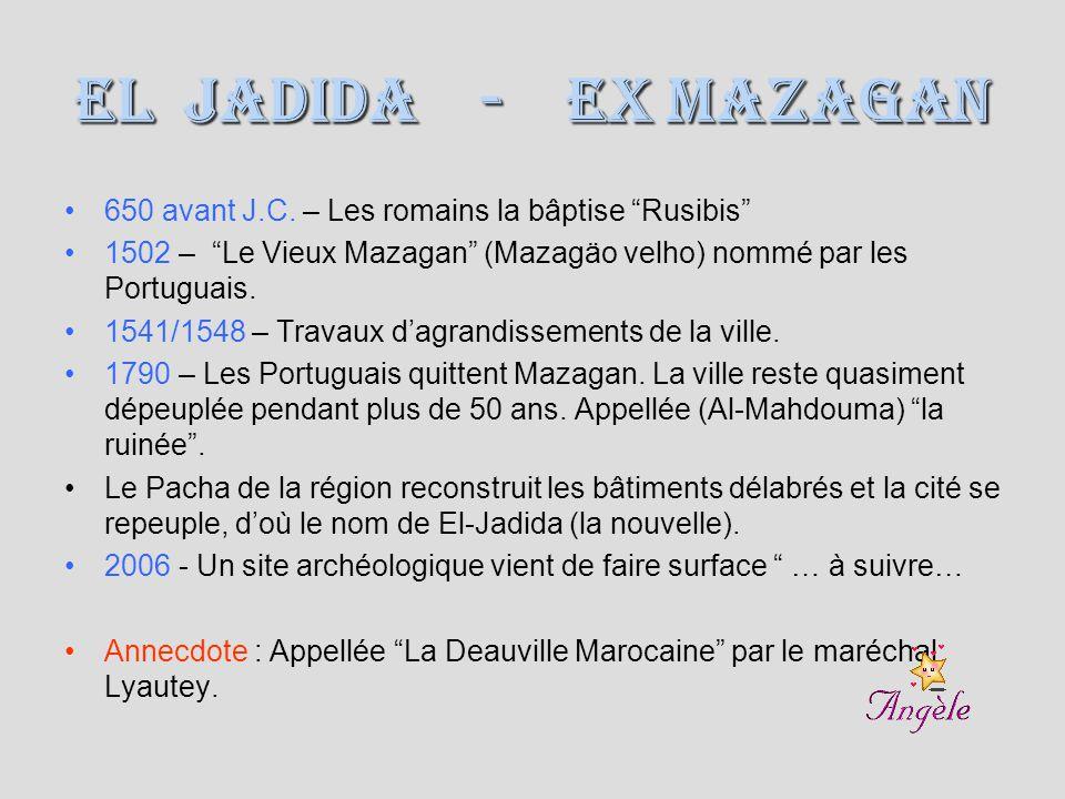 El Jadida - ex Mazagan 650 avant J.C.