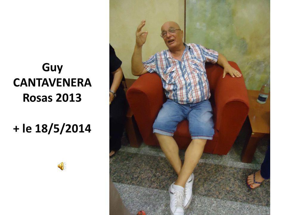 Guy CANTAVENERA Rosas 2013 + le 18/5/2014