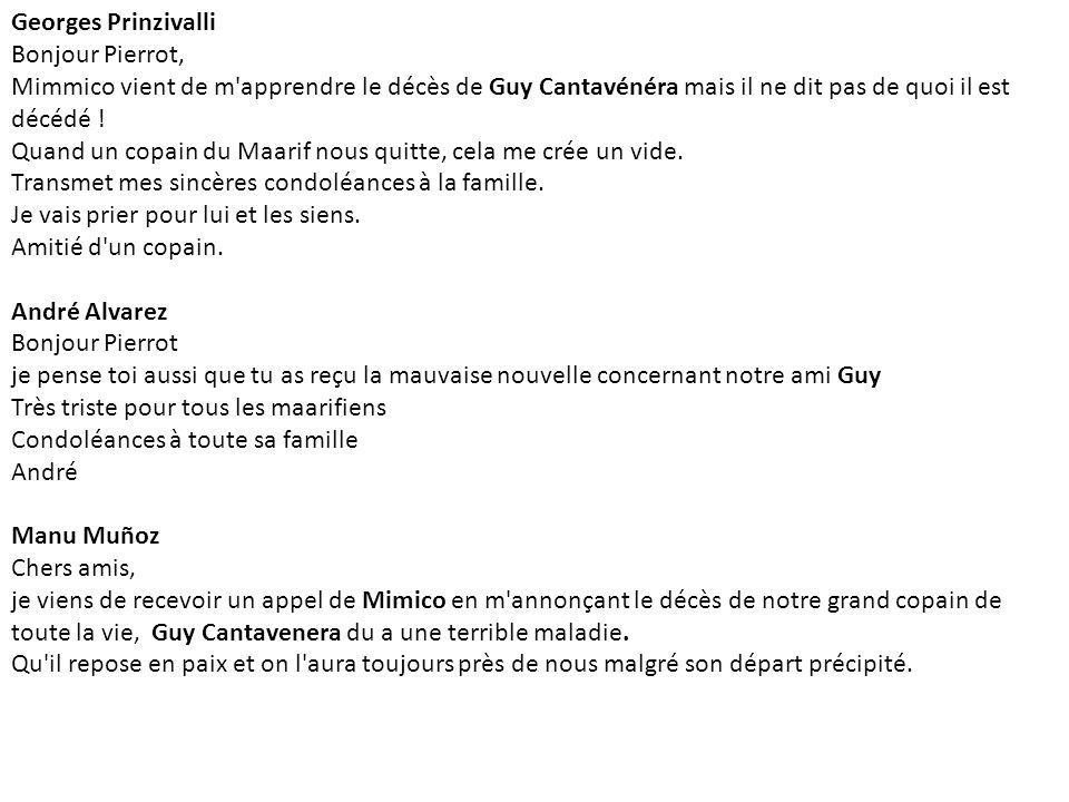 Georges Prinzivalli Bonjour Pierrot, Mimmico vient de m apprendre le décès de Guy Cantavénéra mais il ne dit pas de quoi il est décédé .