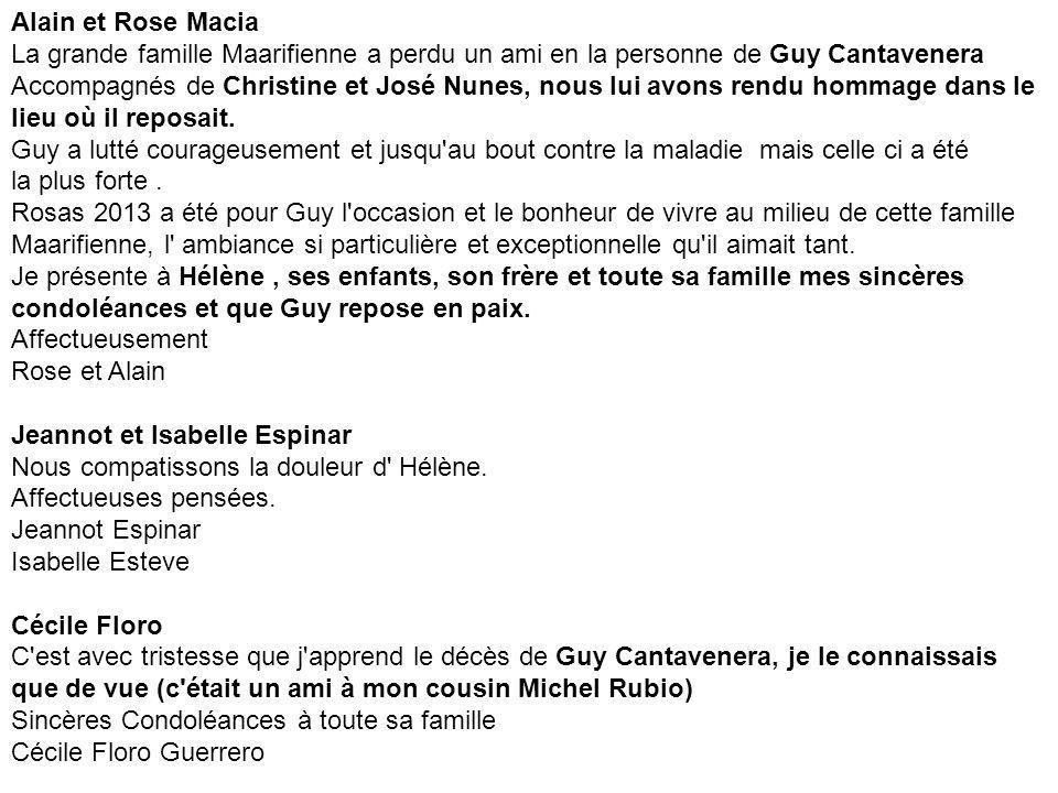 Hélène et Jean François Ivars bonjour Pierrot, Nous sommes consternés et très peinés par le décès de Guy Cantavenera que nous apprécions tant.