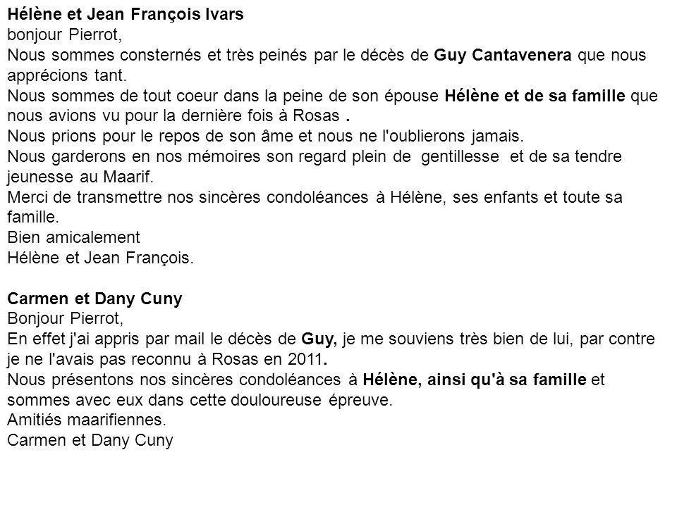Hélène et Jean François Ivars bonjour Pierrot, Nous sommes consternés et très peinés par le décès de Guy Cantavenera que nous apprécions tant. Nous so