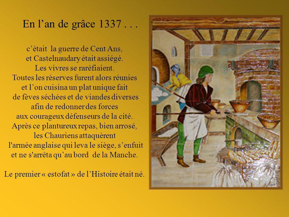 En lan de grâce 1337...cétait la guerre de Cent Ans, et Castelnaudary était assiégé.