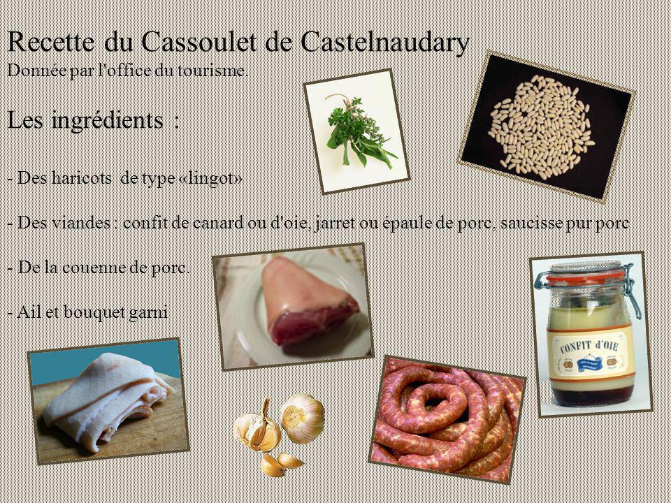 En 1929, Proposer Montagné, célèbre cuisinier dorigine carcassonnaise, écrit dans « Le Festin occitan » : « Le cassoulet est le Dieu de la cuisine occ