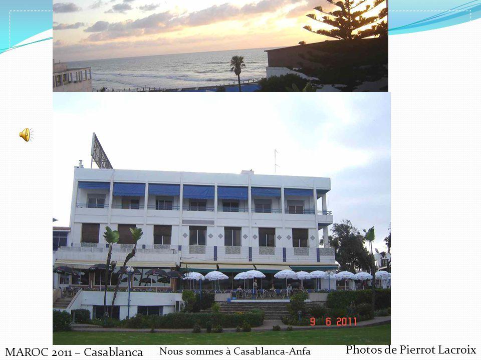 Photos de Pierrot Lacroix MAROC 2011 – Casablanca Nous sommes à Casablanca-Anfa