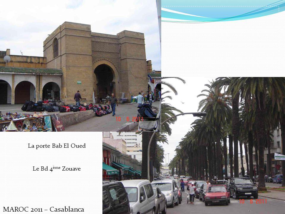 MAROC 2011 – Casablanca La porte Bab El Oued Le Bd 4 ème Zouave