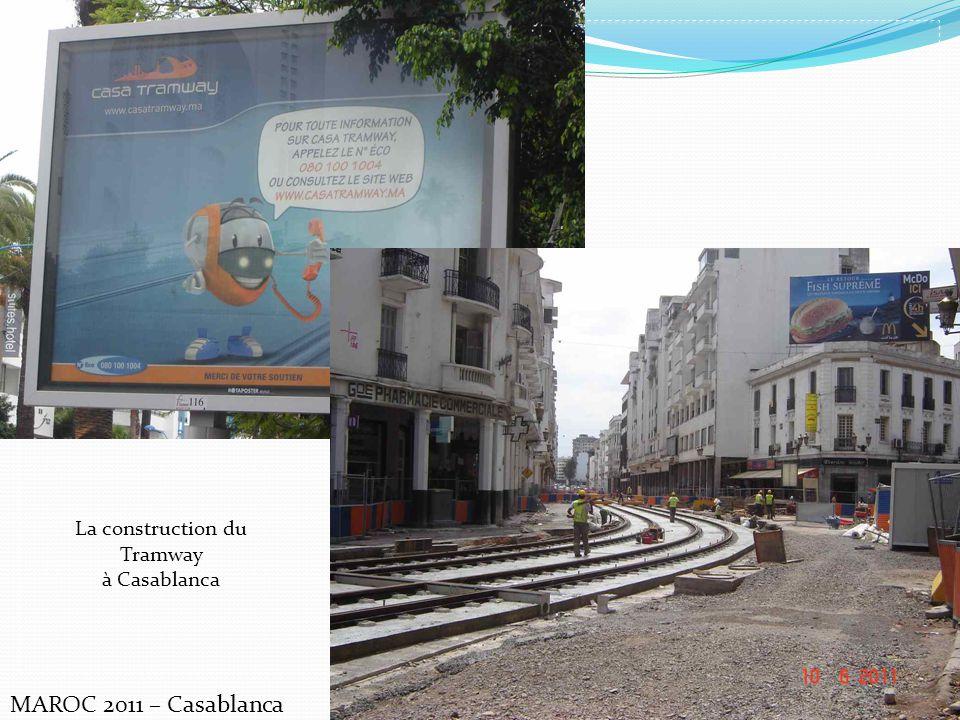 MAROC 2011 – Casablanca La construction du Tramway à Casablanca