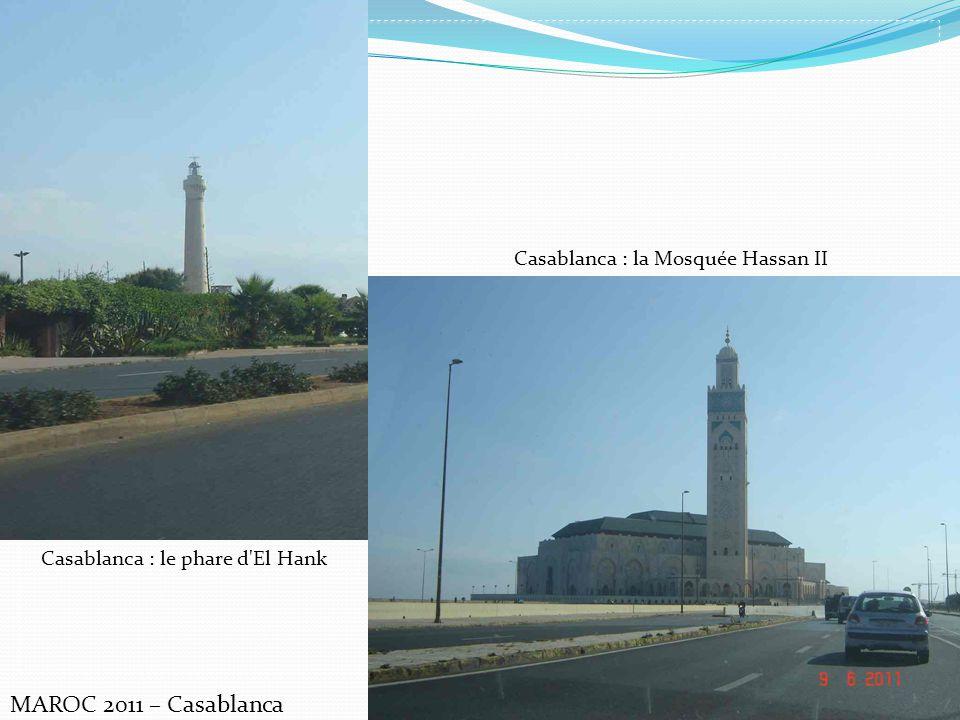MAROC 2011 – Casablanca Casablanca : le phare d'El Hank Casablanca : la Mosquée Hassan II