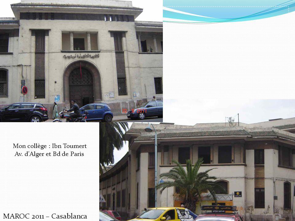 MAROC 2011 – Casablanca Mon collège : Ibn Toumert Av. d'Alger et Bd de Paris