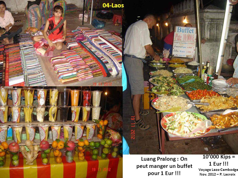 Voyage Laos-Cambodge Nov. 2012 – P. Lacroix Luang Pralong : On peut manger un buffet pour 1 Eur !!! 10000 Kips = 1 Eur !!! 04-Laos
