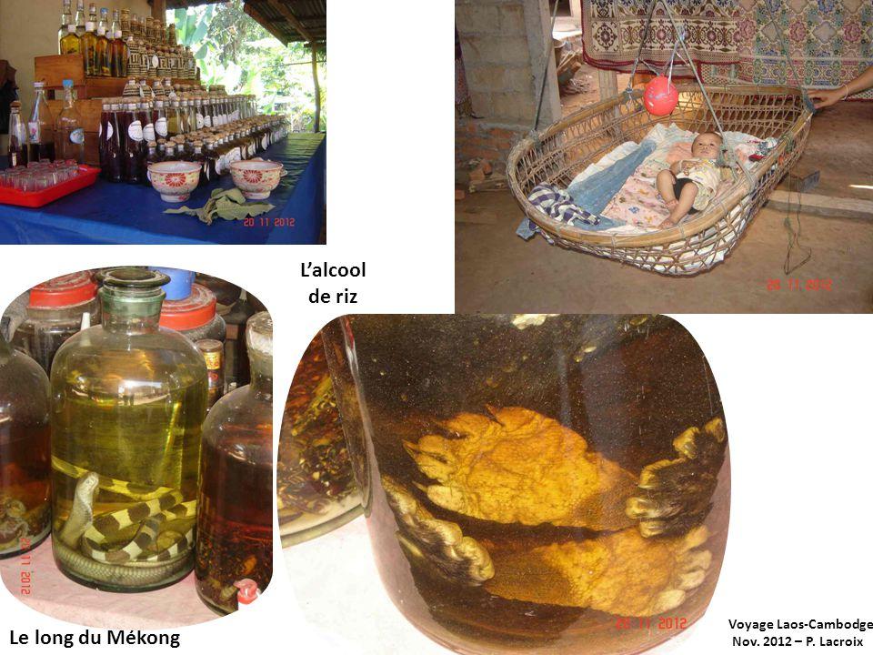 Voyage Laos-Cambodge Nov. 2012 – P. Lacroix Le long du Mékong Lalcool de riz