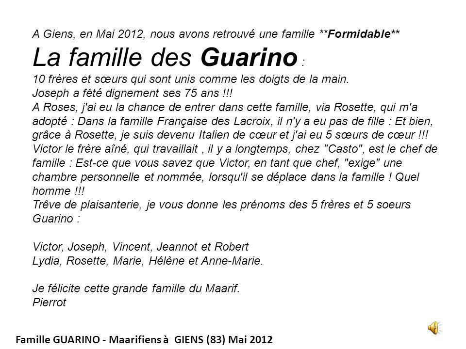 Famille GUARINO - Maarifiens à GIENS (83) Mai 2012 A Giens, en Mai 2012, nous avons retrouvé une famille **Formidable** La famille des Guarino : 10 frères et sœurs qui sont unis comme les doigts de la main.