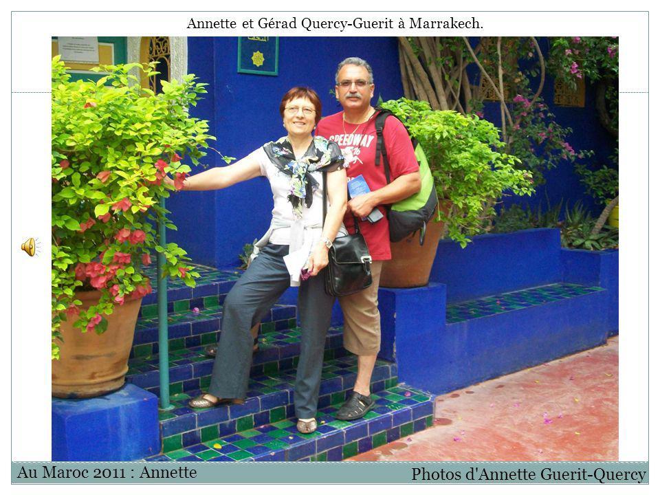Photos d'Annette Guerit-Quercy Au Maroc 2011 : Annette Annette et Gérad Quercy-Guerit à Marrakech.