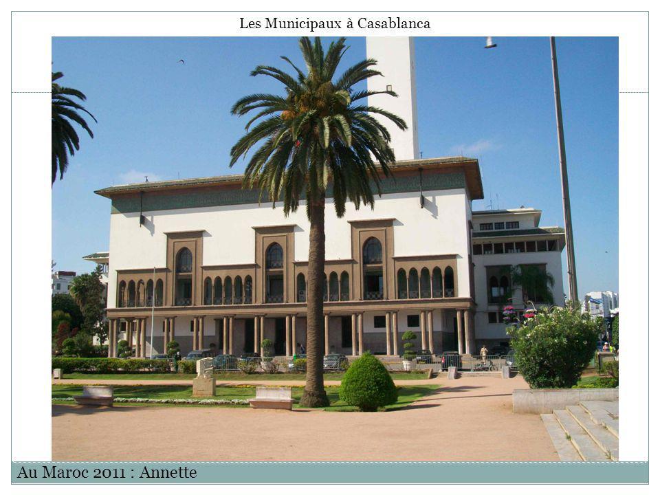 Au Maroc 2011 : Annette Les Municipaux à Casablanca