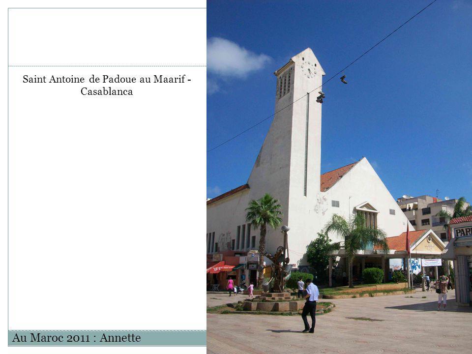 Au Maroc 2011 : Annette Saint Antoine de Padoue au Maarif - Casablanca