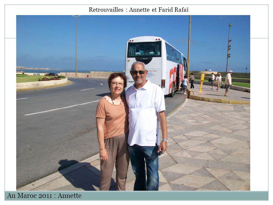 Au Maroc 2011 : Annette Retrouvailles : Annette et Farid Rafaï