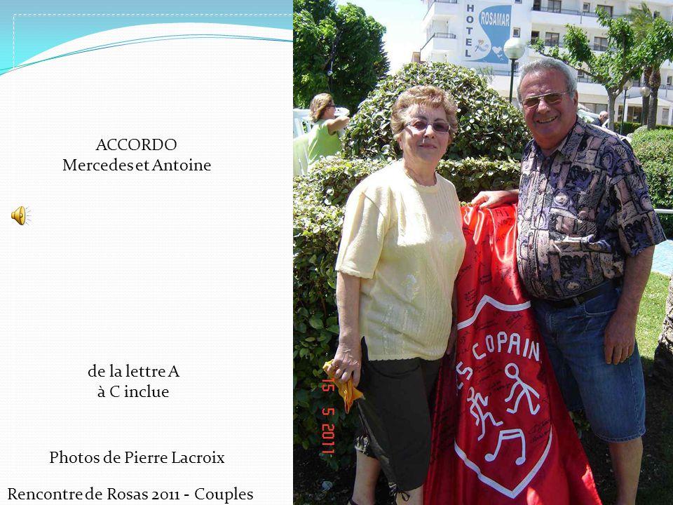 Photos de Pierre Lacroix Rencontre de Rosas 2011 - Couples ACCORDO Mercedes et Antoine de la lettre A à C inclue