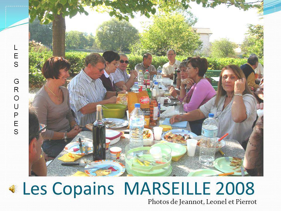 Les Copains MARSEILLE 2008 Photos de Jeannot, Leonel et Pierrot LESGROUPESLESGROUPES