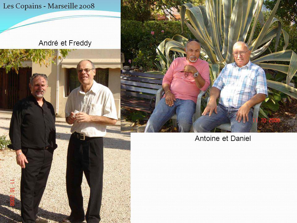 Les Copains - Marseille 2008 André et Freddy Antoine et Daniel
