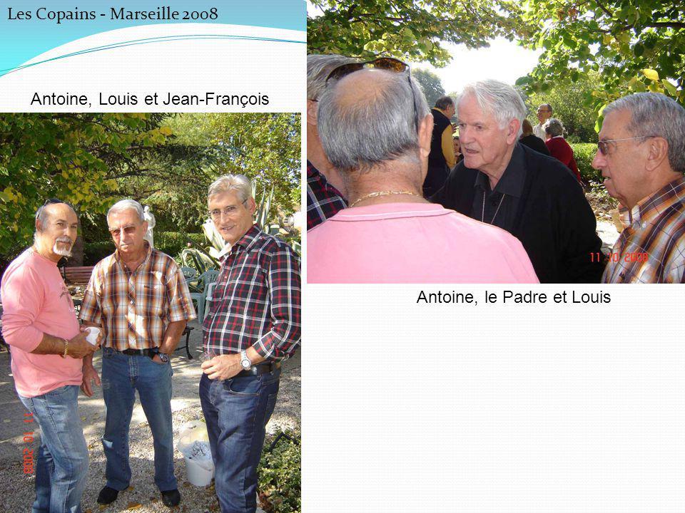 Les Copains - Marseille 2008 Antoine, Louis et Jean-François Antoine, le Padre et Louis