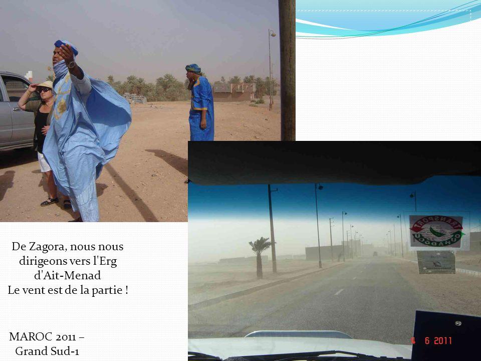 De Zagora, nous nous dirigeons vers l'Erg d'Ait-Menad Le vent est de la partie ! MAROC 2011 – Grand Sud-1