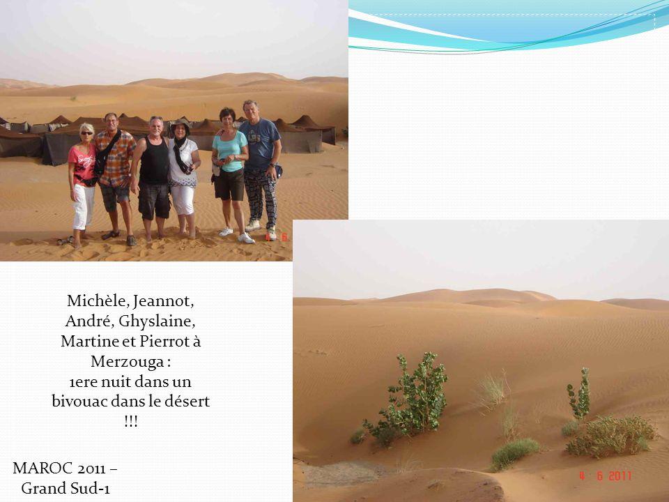 Michèle, Jeannot, André, Ghyslaine, Martine et Pierrot à Merzouga : 1ere nuit dans un bivouac dans le désert !!! MAROC 2011 – Grand Sud-1