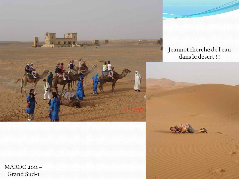 Jeannot cherche de l'eau dans le désert !!! MAROC 2011 – Grand Sud-1