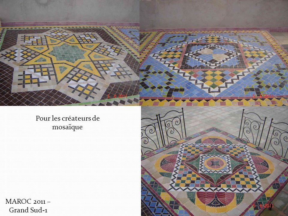 Pour les créateurs de mosaïque MAROC 2011 – Grand Sud-1