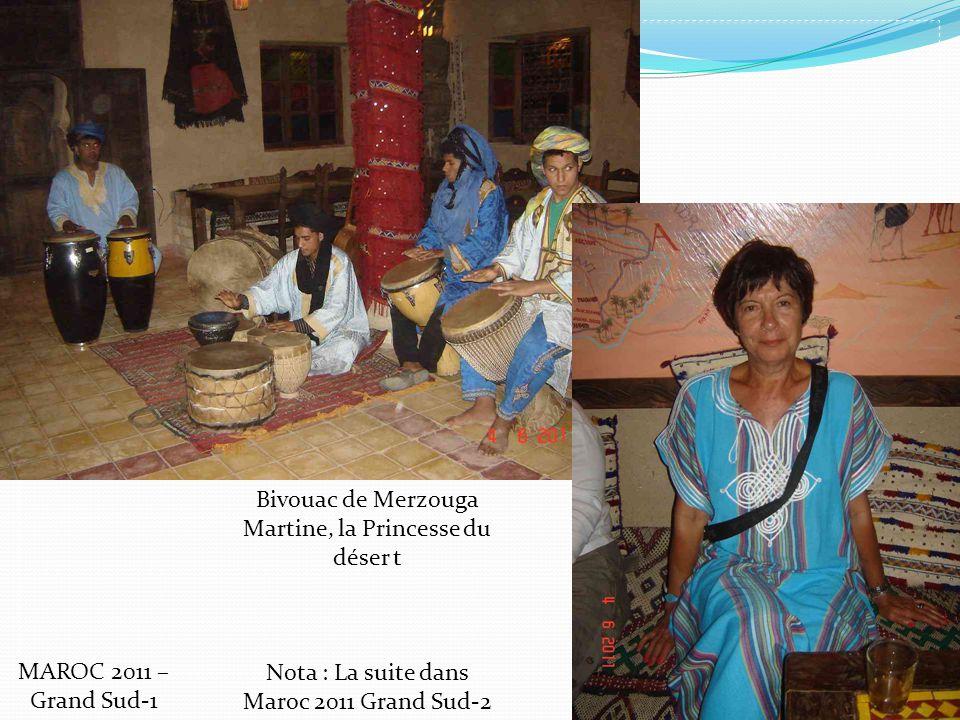Bivouac de Merzouga Martine, la Princesse du déser t Nota : La suite dans Maroc 2011 Grand Sud-2 MAROC 2011 – Grand Sud-1