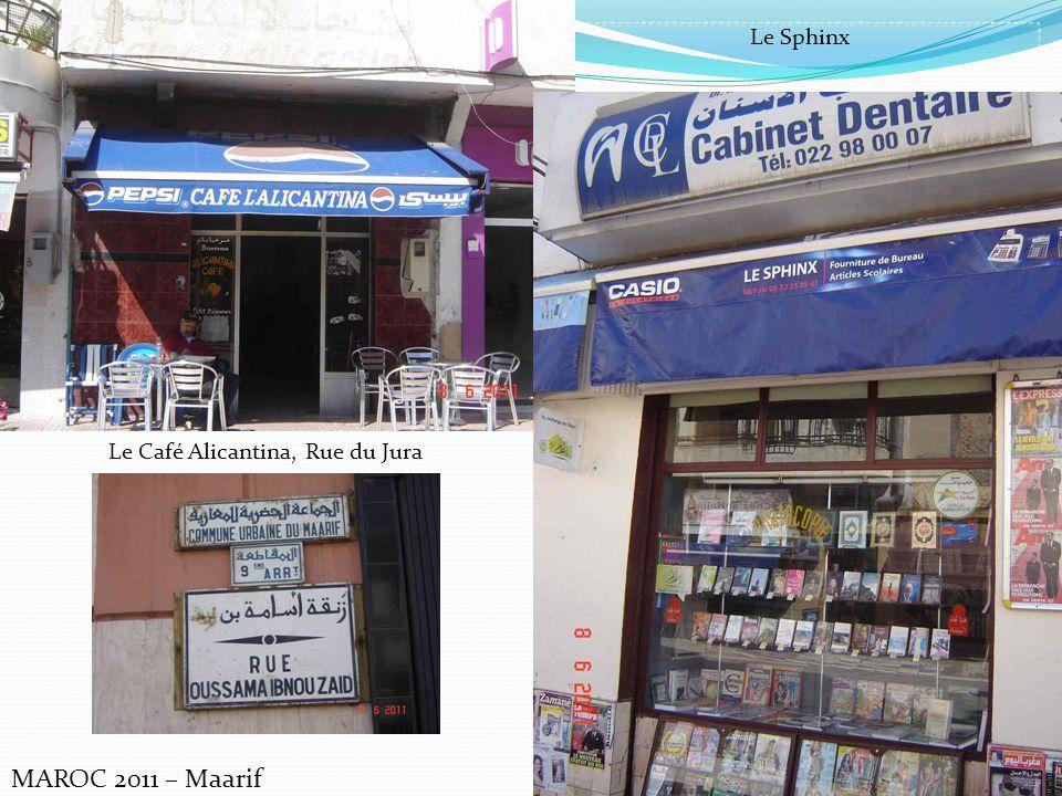 MAROC 2011 – Maarif Le Sphinx Le Café Alicantina, Rue du Jura
