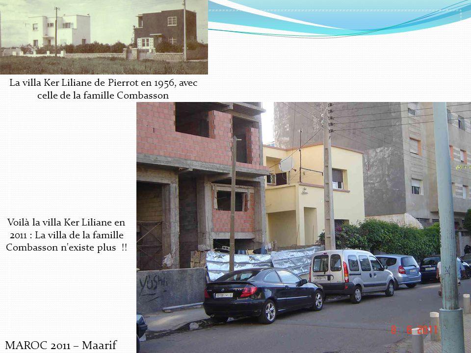MAROC 2011 – Maarif La villa Ker Liliane de Pierrot en 1956, avec celle de la famille Combasson Voilà la villa Ker Liliane en 2011 : La villa de la famille Combasson n existe plus !!