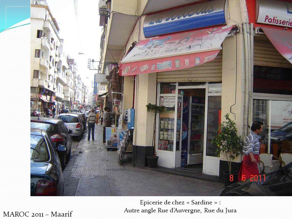 MAROC 2011 – Maarif Epicerie de chez « Sardine » : Autre angle Rue dAuvergne, Rue du Jura