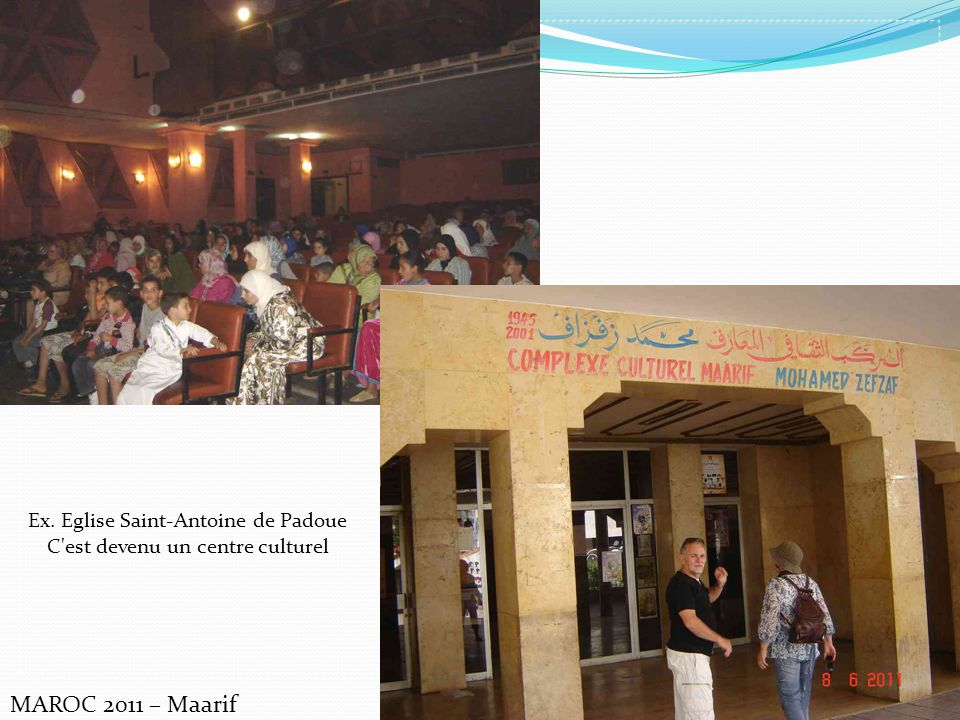 MAROC 2011 – Maarif Ex. Eglise Saint-Antoine de Padoue C est devenu un centre culturel