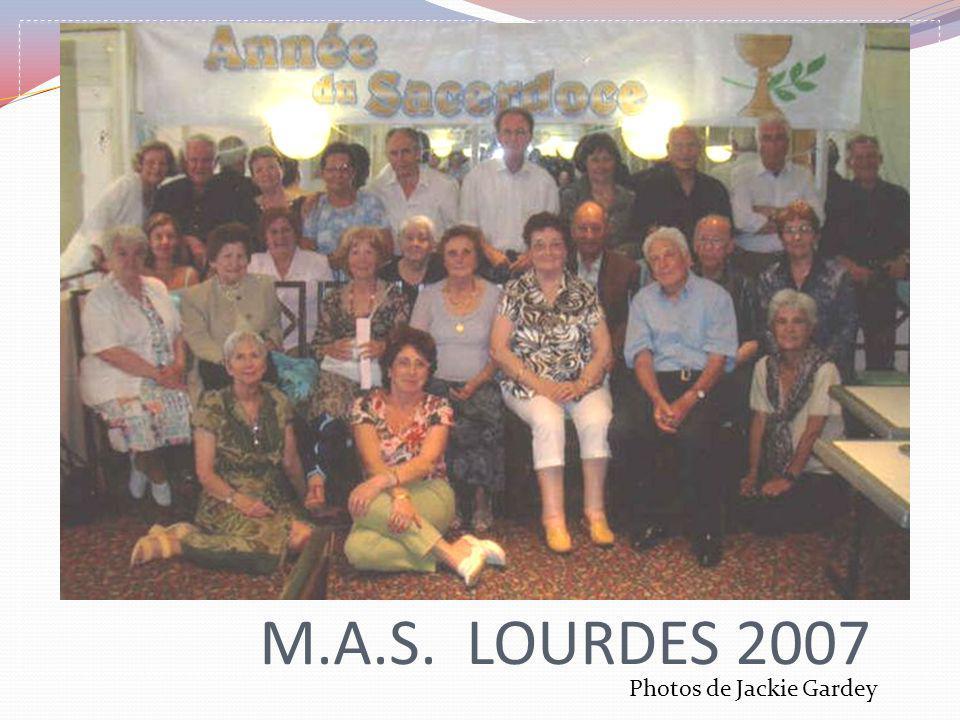 M.A.S. LOURDES 2007 Photos de Jackie Gardey