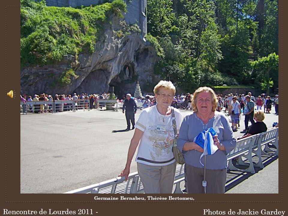 Photos de Jackie Gardey Rencontre de Lourdes 2011 - Jackie Germaine Bernabeu, Thérèse Bertomeu,