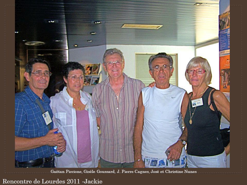 Rencontre de Lourdes 2011 -Jackie Gaétan Piccione, Gisèle Goussard, J. Pierre Cagnes, José et Christine Nunes