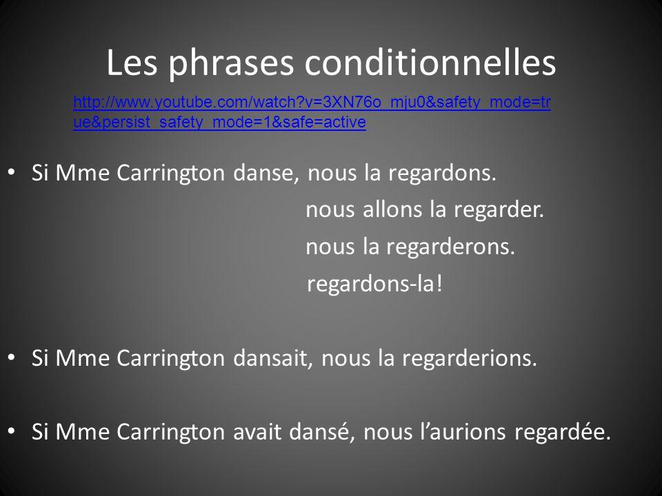 Les phrases conditionnelles Si Mme Carrington danse, nous la regardons.